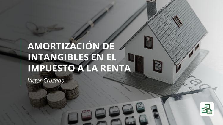 Amortización de intangibles en el impuesto a la renta