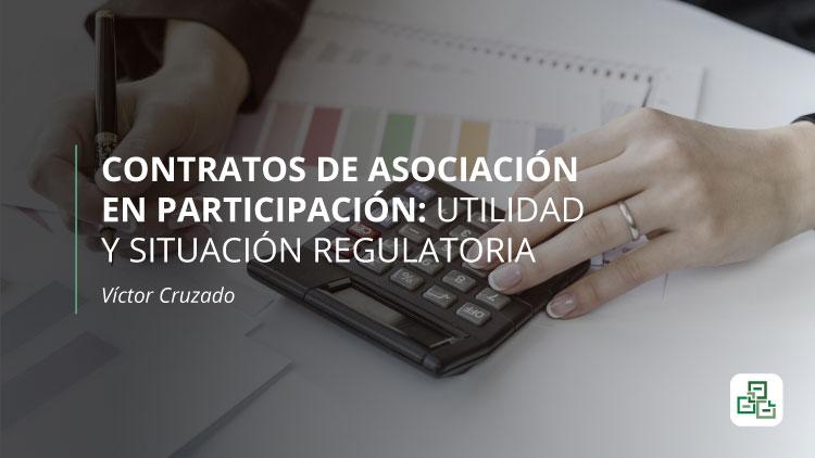 Contratos de Asociación en Participación: utilidad y situación regulatoria