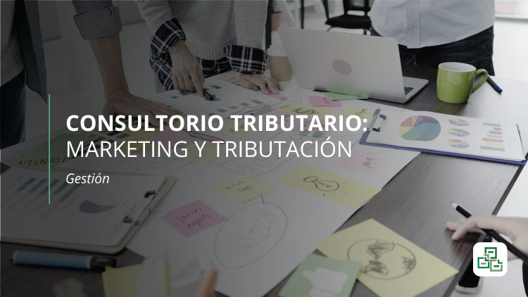 Consultorio Tributario: Marketing y Tributación